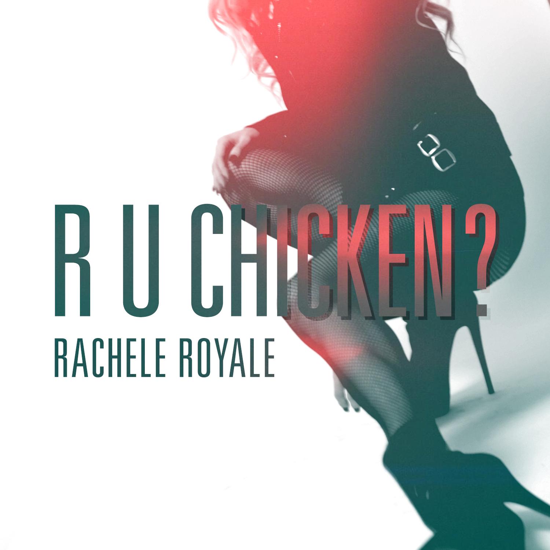 rachele_royale_ruchicken_final